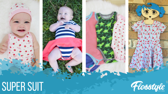 Flosstyle Pattern Super Suit has got your baby essentials covered. Sleevles, short sleeve and long sleeve options along with skater dress hack.